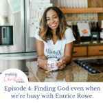 Finding God even when we're busy