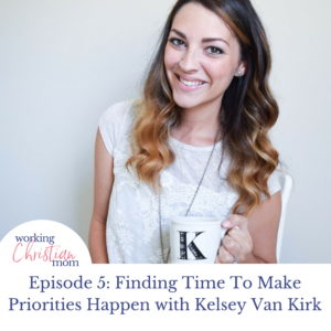 Finding Time To Make Priorities Happen with Kelsey Van Kirk Insta