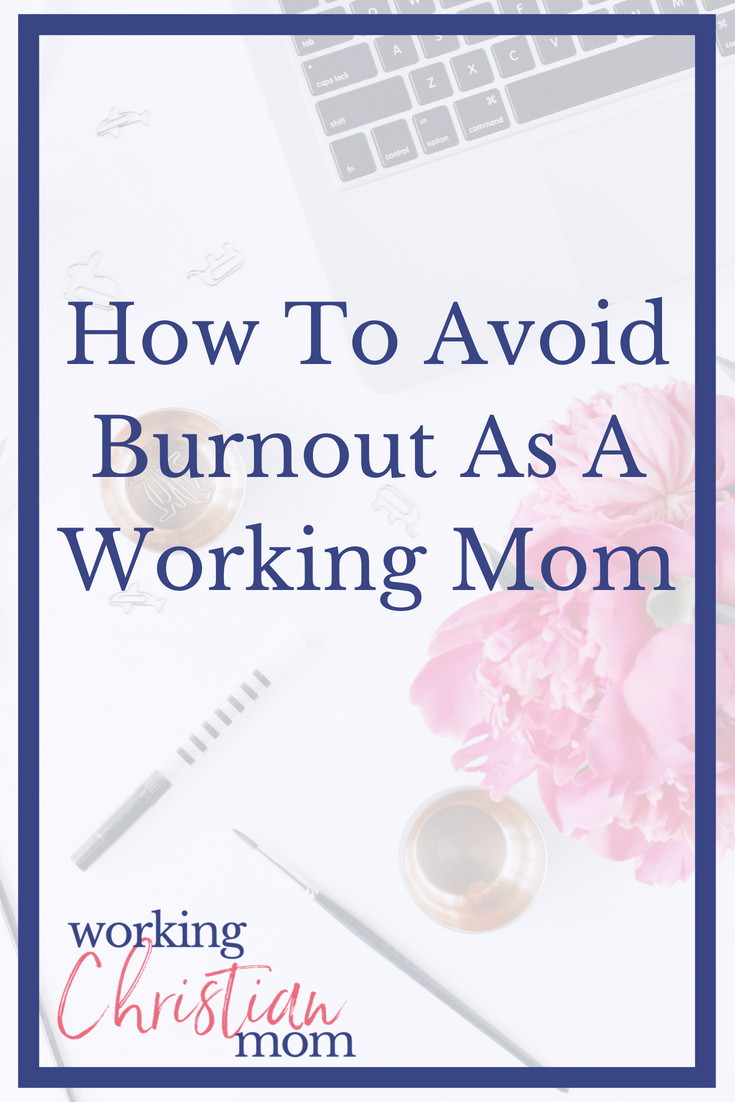 How to avoid burnout as a working mom. Working mom hacks