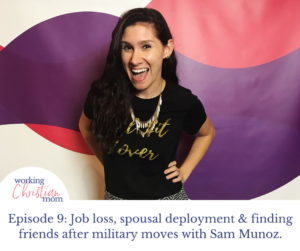 ob loss, spousal deployment & finding friends after military moves with Sam Munoz.