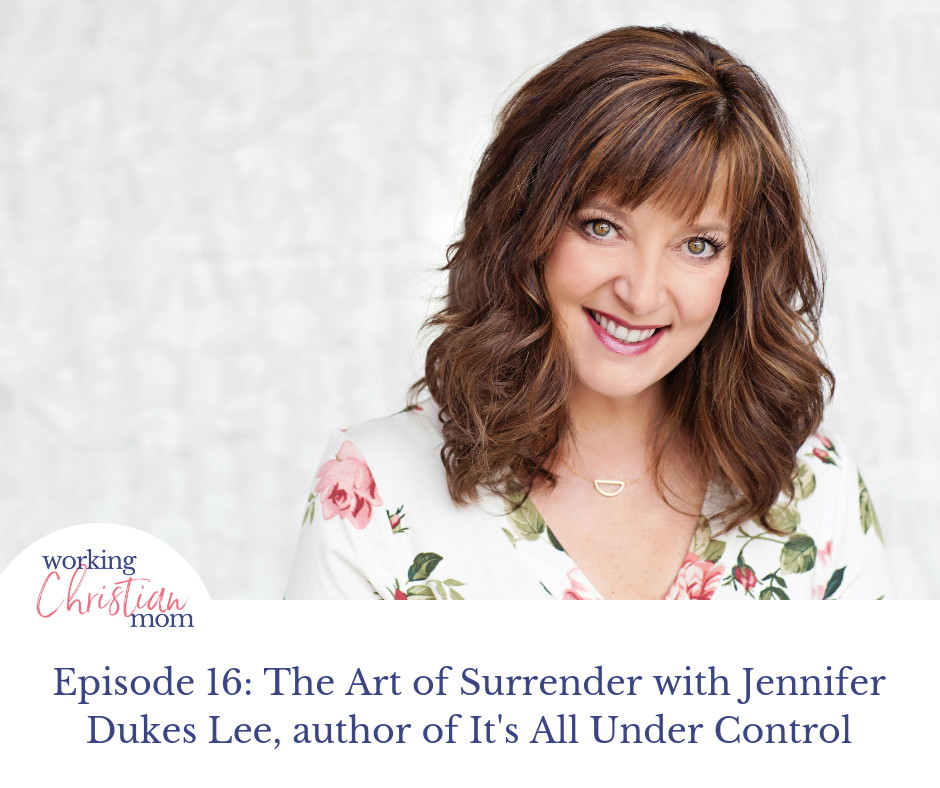 The Art of Surrender with Jennifer Dukes Lee