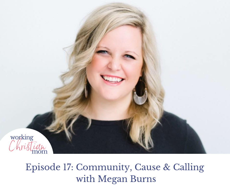 Community, Cause & Calling with Megan Burns