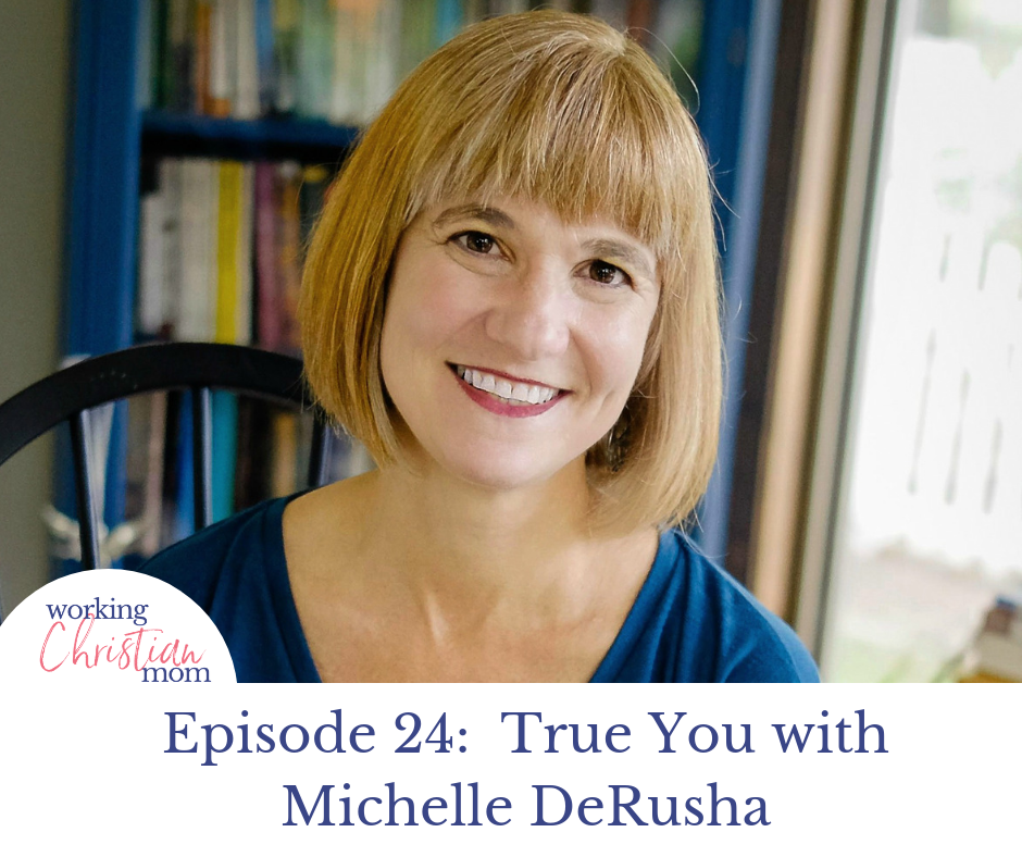 24_ True You with Michelle DeRusha