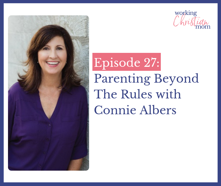 Parenting beyond the rules with Connie Albers